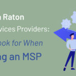 Find out how to choose the right managed services provider for your Boca Raton business.
